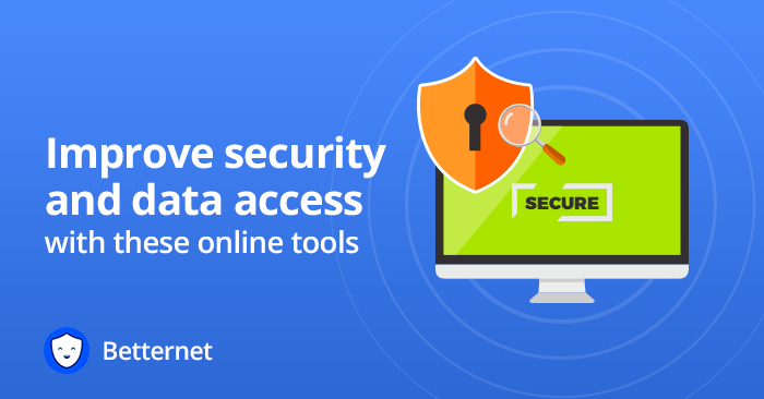Improve security and data access with these online tools